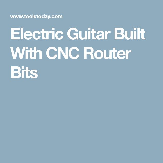 Electric Guitar Built With CNC Router Bits