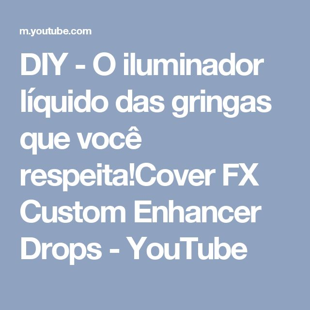 DIY - O iluminador líquido das gringas que você respeita!Cover FX Custom Enhancer Drops - YouTube