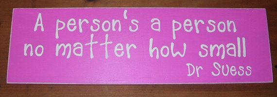 Dr Seuss Quote  Wooden Sign A person's a person no matter how small   Baby Nursery Decor Baby Shower 6 x 18 You Pick Colors (but with the correct spelling - ha)