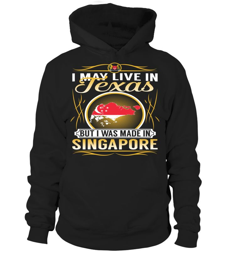I May Live in Texas But I Was Made in Singapore Country T-Shirt V4 #SingaporeShirts