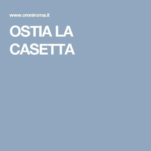 OSTIA LA CASETTA