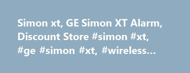 Simon xt, GE Simon XT Alarm, Discount Store #simon #xt, #ge #simon #xt, #wireless #alarm, http://stockton.remmont.com/simon-xt-ge-simon-xt-alarm-discount-store-simon-xt-ge-simon-xt-wireless-alarm/  # Sensors and remote included in this system give you just the right amount of protection. Included are 3 door/ windowsensors.A pet-immune motion detector for pets up to 40lbs. No more false alarms from a pet. A key fob for arming/disarming and emergencies remotely without ever touching the panel…