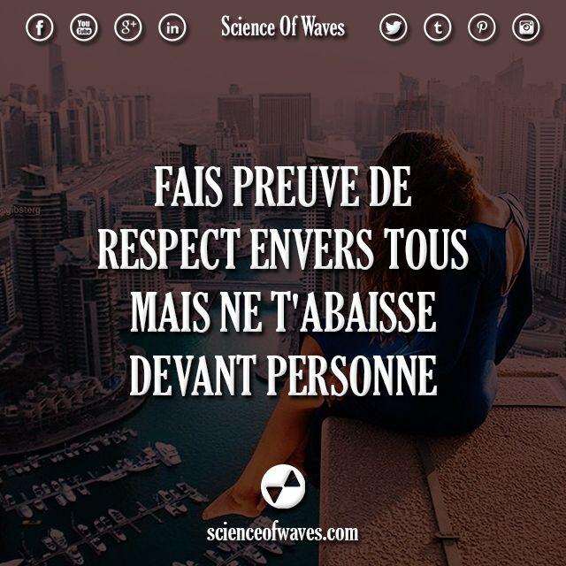 Fais preuve de respect envers tous. Mais ne t'abaisse devant personne. ☀️