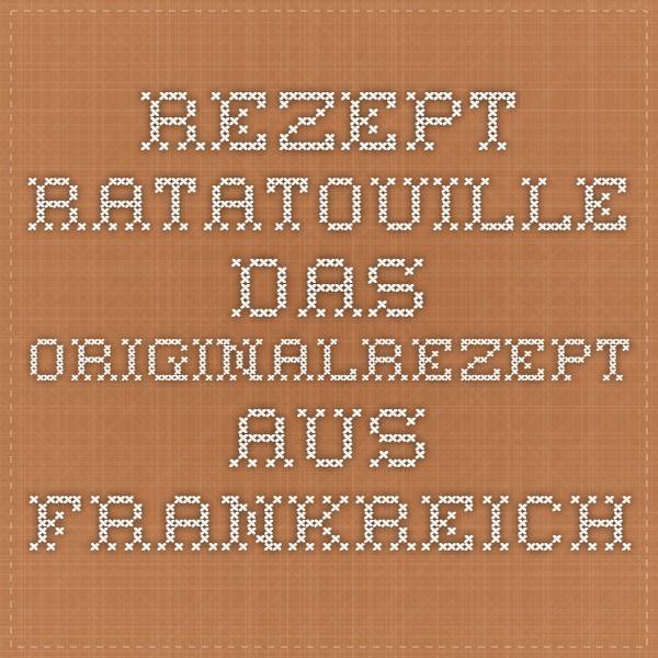 Rezept Ratatouille - Das Originalrezept aus Frankreich