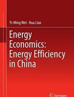 Energy Economics: Energy Efficiency in China free download by Yi-Ming Wei Hua Liao (auth.) ISBN: 9783319446295 with BooksBob. Fast and free eBooks download.  The post Energy Economics: Energy Efficiency in China Free Download appeared first on Booksbob.com.