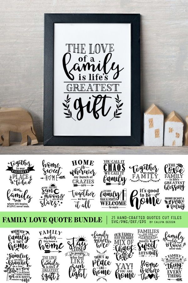 Family Is So Important And Now You Can Show That With The Family Love Quotes Bundle Make Something Special For Family Love Quotes Family Quotes Craft Quotes