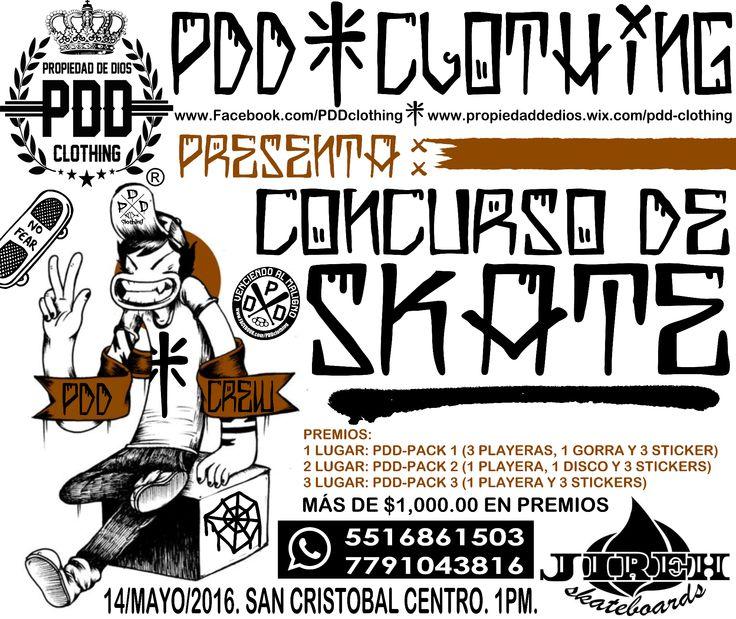 PDD CLOTHING P R E S E N T A CONCURSO DE SKATE 14 DE MAYO DEL 2016 EN SAN CRISTOBAL CENTRO 1PM. MAS DE $1,000.00 EN PREMIOS WHATSAPP 5516861503 http://propiedaddedios.wix.com/pdd-clothing www.facebook.com/pddclothig #PDD_CREW #PDD_CLOTHING #SKATE #DIOS #GOD #PRAY #JESUS #STREETWEAR #CHRIST #JIREH #SKATEBOARD #SKATEBOARDING #LONGBOARDING #FE #SHALOM #VENCIENDOALMALIGNO #SALMO23