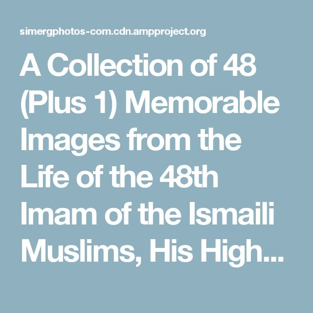 A Collection of 48 (Plus 1) Memorable Images from the Life of the 48th Imam of the Ismaili Muslims, His Highness the Aga Khan III – Simerg Photos – Photos, Images and Videos from Around the World