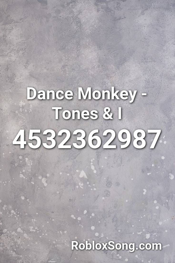 Dance Monkey Roblox Id Code 2020