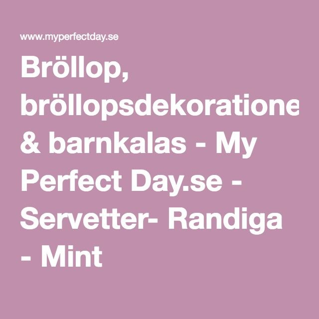 Bröllop, bröllopsdekorationer & barnkalas - My Perfect Day.se - Servetter- Randiga - Mint