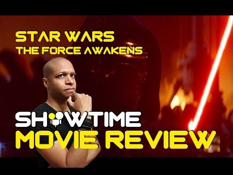 SHOWTIME - Star Wars: The Force Awakens - Spoiler Free Review - YouTube