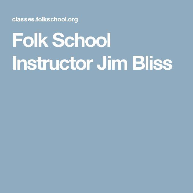 Folk School Instructor Jim Bliss