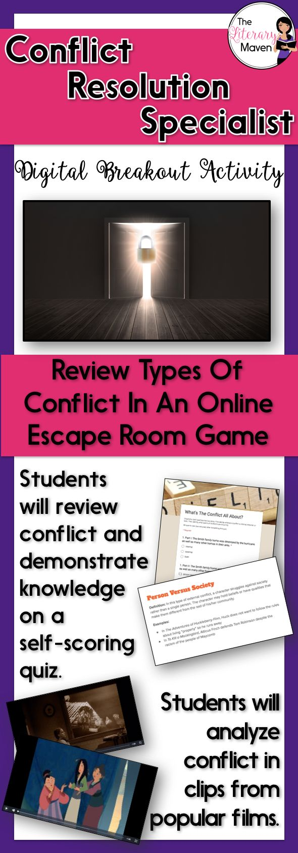 This digital breakout is intended for reinforcing types of conflict: internal and external, person versus self, person, society, nature, fate/God, the supernatural, and technology.  In this Escape Room-like game, students will interact with a variety of text and media. Students will use this information to find the codes that will unlock a series of locks. This unique activity will require students to think creatively and work collaboratively.