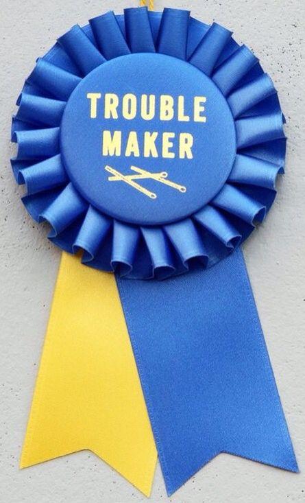 trouble maker prize ribbon award rosette royal blue and golden