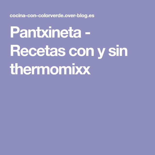 Pantxineta - Recetas con y sin thermomixx