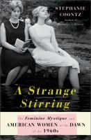 A Strange Stirring: The Feminine Mystique and American Women at the Dawn of the 1960's, by Stephanie Coontz #women #history