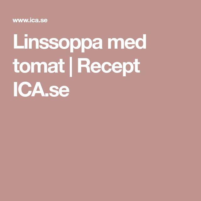 Linssoppa med tomat   Recept ICA.se