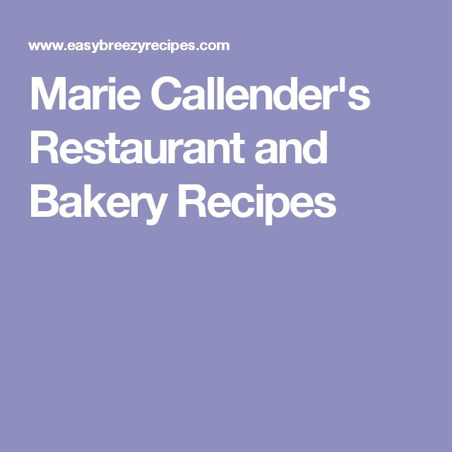 Marie Callender's Restaurant and Bakery Recipes
