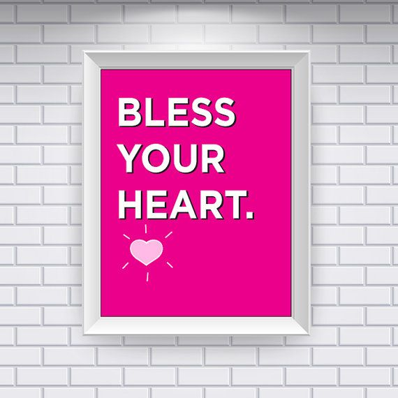 Southern Sayings: Bless Your Heart.  My Southern Accent @ etsy.com