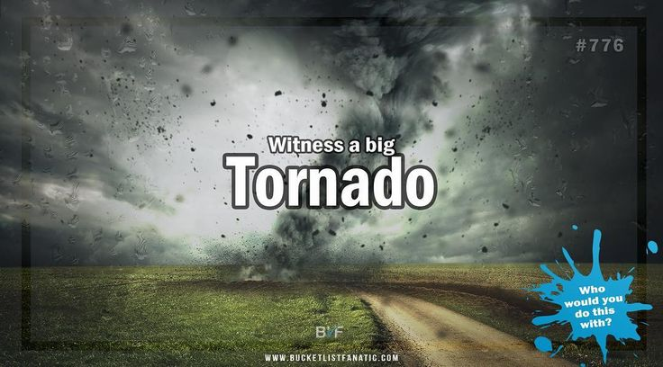 Is witnessing a big tornado on your bucket list?! #bucketlist #bucketlistideas #blf #tornado