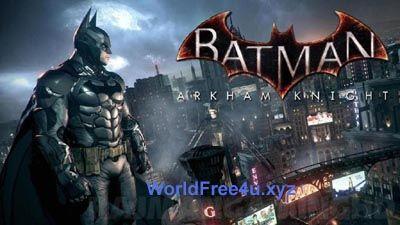Batman: Arkham Knight (2015) Inc. All DLC's Pc Game Repack Download, Batman: Arkham Knight (2015) PC Game Download From Torrent & IDM. Batman: Arkham Knight 27.6 GB Game Download