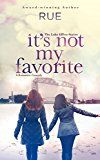 Free Kindle Book -   It's Not My Favorite: A Romantic Comedy (The Lake Effect Series Book 1)