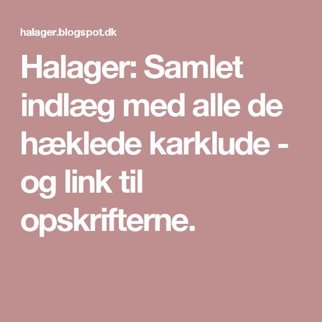 Halager: Samlet indlæg med alle de hæklede karklude - og link til opskrifterne.