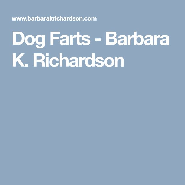Dog Farts - Barbara K. Richardson