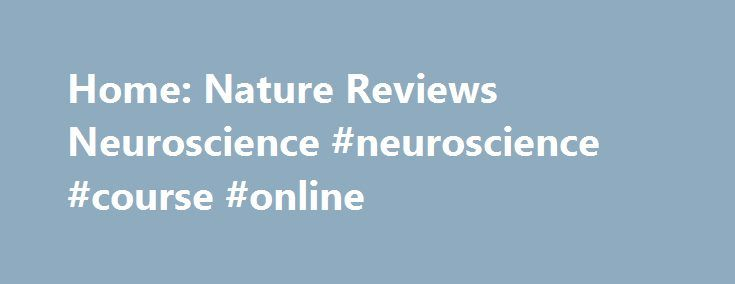 Home: Nature Reviews Neuroscience #neuroscience #course #online http://singapore.nef2.com/home-nature-reviews-neuroscience-neuroscience-course-online/  # Nature Reviews Neuroscience Noticeboard Parkinson disease is a neurodegenerative disorder that is clinically diagnosed by its motor features and characterized by loss of dopamine neurons in the substantia nigra (pars compacta), which is thought to start years before clinical symptoms manifest. 2017 marks the 200th anniversary since James…