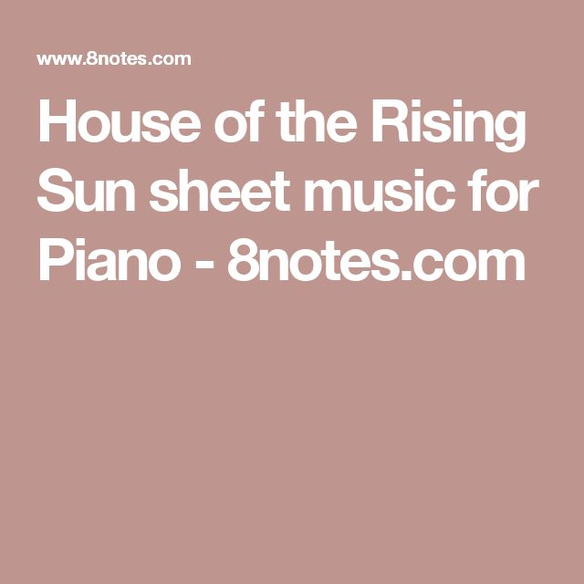 House of the Rising Sun sheet music for Piano - 8notes.com