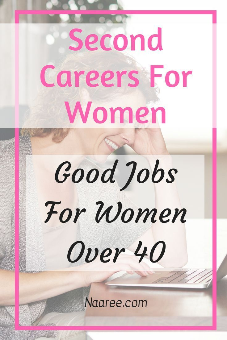 8 Best Jobs For 40 Year Old Women Looking For Second Careers Jobs For Women New Career At 40 Job Career