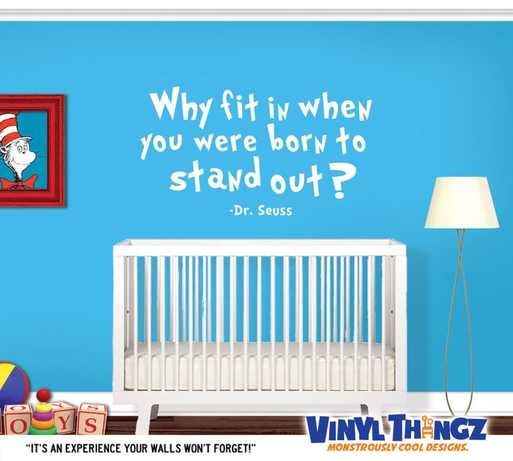 Dr Seuss Nursery Decor - Nursery Wall Decal - Why Fit In When You Were Born To Stand Out - Dr Seuss Wall Quote by VinylThingzWalls on Etsy https://www.etsy.com/listing/219803156/dr-seuss-nursery-decor-nursery-wall