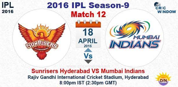 IPL Hyderabad vs Mumbai Live Rajiv Ganchi Stadium, Hyderabad Toss: Sunrisers Hyderabad win the toss and choose to bowl http://www.cricwindow.com/cricket_live_scores.html http://www.cricwindow.com/cricket-live-match-video.html