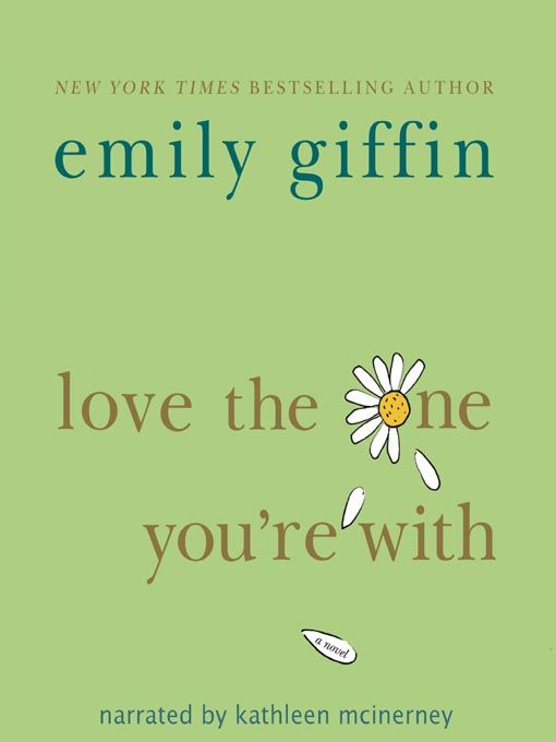 Love The One Your With by Emily Giffin