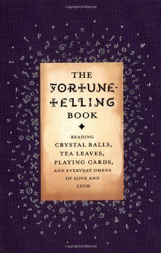 The Fortune Telling Book: Reading Crystal Balls, Tea