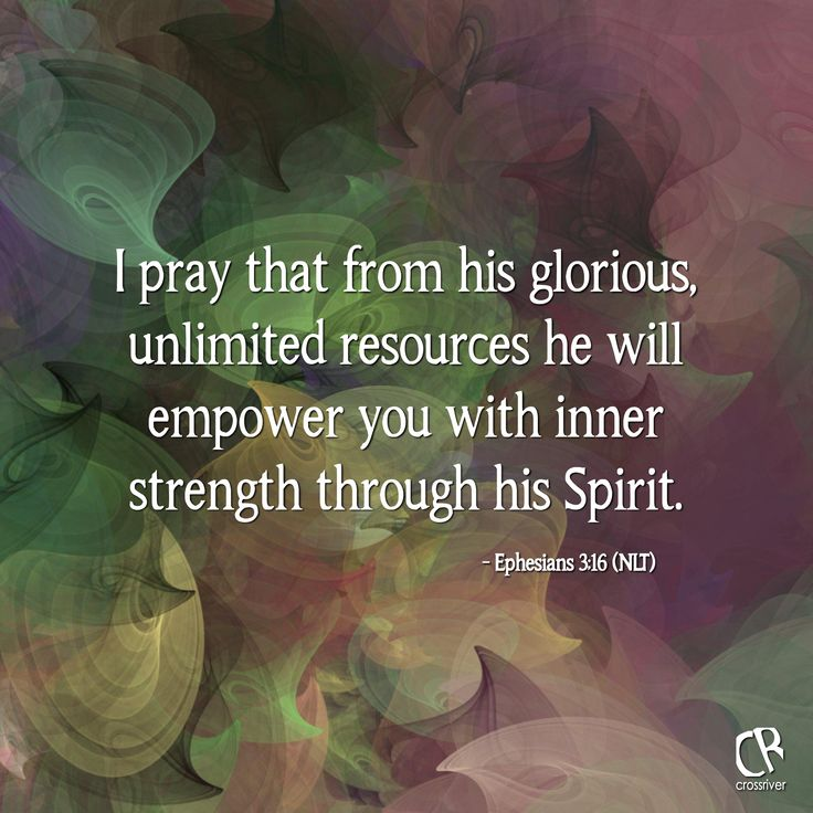 Finding Inner Strength Quotes: I Pray That From His Glorious, Unlimited Resources He Will