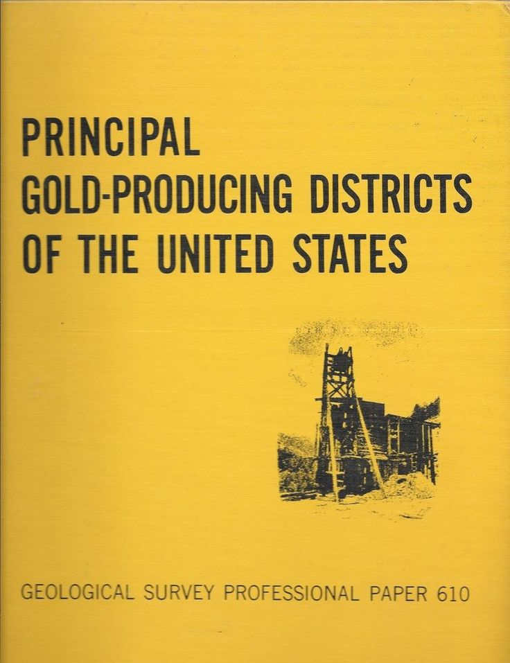 Principal Gold-Producing Districts of the United States Geological Survey 610 HC