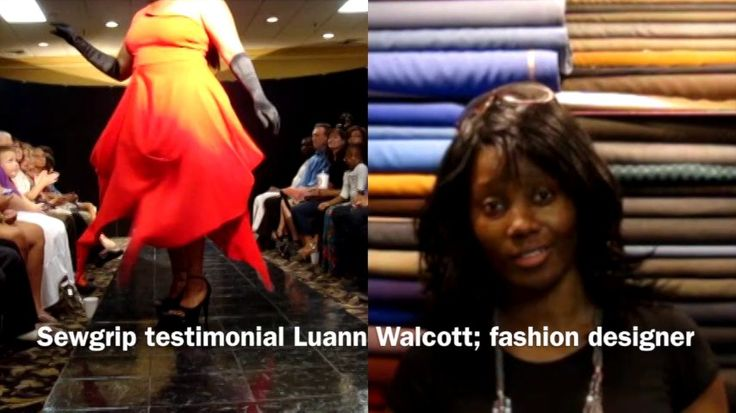Luann: is an award winning fashion designer & in her own words, she loves Sewgrip®!