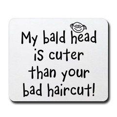My Bald Head is Cute! Mousepad