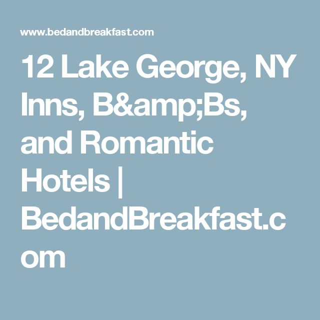 12 Lake George, NY Inns, B&Bs, and Romantic Hotels | BedandBreakfast.com