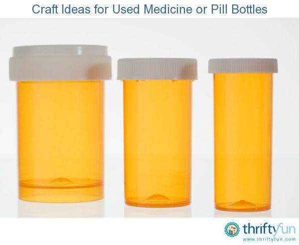 1000 images about reuse pill bottles on pinterest bobby for Medicine bottle crafts