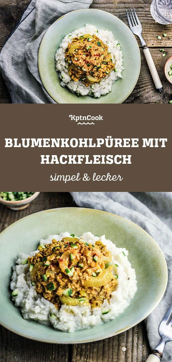 Blumenkohlpuree Mit Hackfleisch Porree Blumenkohl Rezept