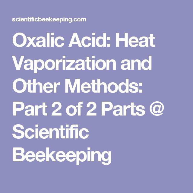 Oxalic Acid: Heat Vaporization and Other Methods: Part 2 of 2 Parts  @  Scientific Beekeeping