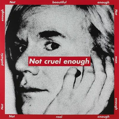Barbara Kruger: Untitled (Not Cruel Enough)
