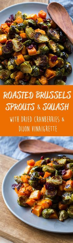 Roasted Brussels Sprouts & Butternut Squash with Dried Cranberries and Dijon Vinaigrette -- a delicious, EASY side dish for fall or Thanksgiving! Love this idea for our family - we adore Brussels Sprouts