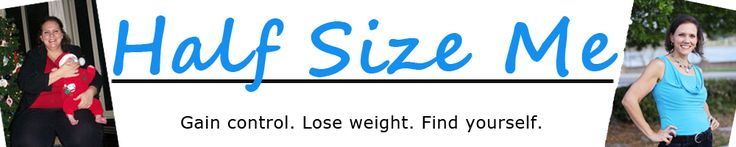 Half Size Me: healthy meal plans that work for weight watchers or just plain counting calories
