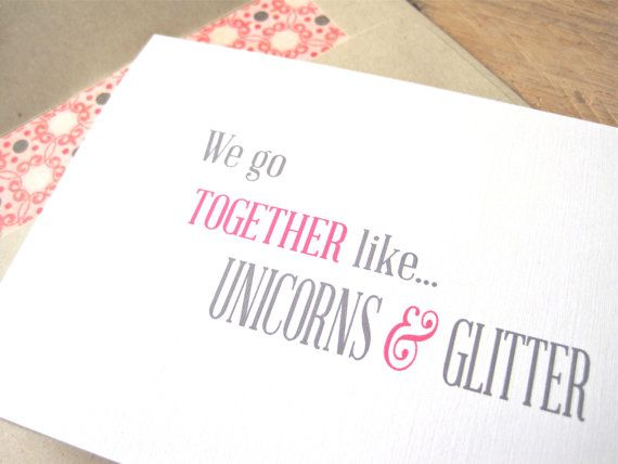 We go together like Unicorns and Glitter Greeting Card. Card for Love. Friendship Card. Pink and Grey