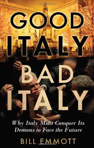 Good Italy, Bad Italy: Why Italy Must Conquer Its Demons to Face the Future by Bill Emmott, http://www.amazon.com/dp/0300186304/ref=cm_sw_r_pi_dp_3kzXqb1JGKCP0/175-8500860-0944362