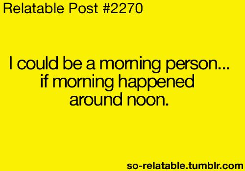 Pretty much...: Mornings Personalized, Amenities, Agre, Absolutely, My Life, Night Owl, 2Pm, Hate Mornings, Totally Me