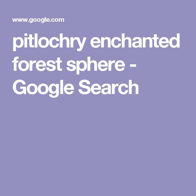 pitlochry enchanted forest sphere - Google Search